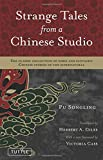 Strange Tales from a Chinese Studio: The classic collection of eerie and fantastic Chinese stories of the supernatural (Tuttle Classics)