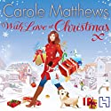 With Love at Christmas (       UNABRIDGED) by Carole Matthews Narrated by Julia Franklin