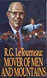 Mover of men and mountains;: The autobiography of R. G. LeTourneau (Moody diamonds, no. 18)