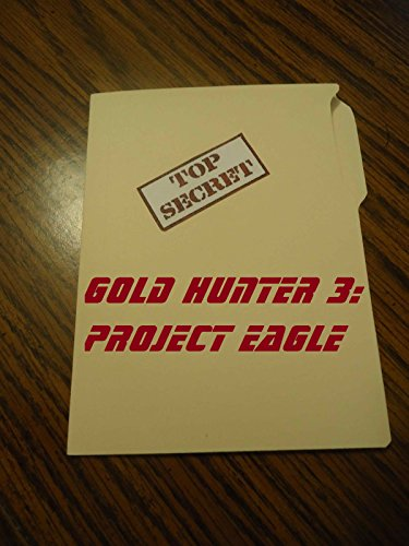 Gold Hunter 3: Project Eagle
