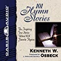 101 Hymn Stories (       UNABRIDGED) by Kenneth Osbeck