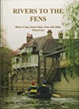 img - for Rivers to the Fens: Rivers Cam, Great Ouse, Nene and Other Waterways (English Estuaries) by Robert Simper (2000-07-18) book / textbook / text book