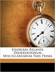 Hadriani Relandi Dissertationum Miscellanearum Pars Prima