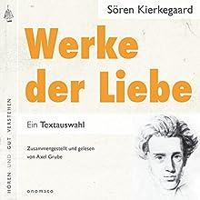 Werke der Liebe: Auszüge Hörbuch von Sören Kierkegaard, Axel Grube Gesprochen von: Axel Grube