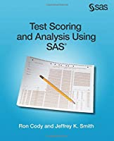 Test Scoring and Analysis Using SAS Front Cover