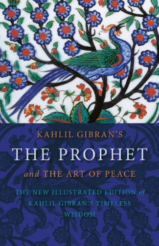Kahlil Gibran's the Prophet: and the Art of Peace