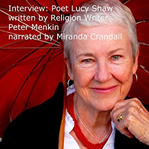 American Poet Luci Shaw Talks of Living More Years and Her Poetry | [Peter Menkin]