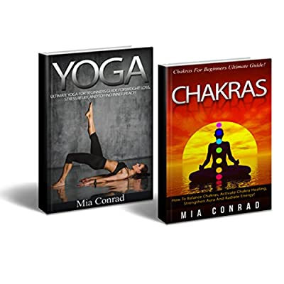 Yoga Chakras Bundle Box Set! - Yoga: Yoga For Beginners, Weight Loss, Stress Relief, Inner Peace! - Chakras: How To Balance Chakras, Activate Healing, ... Tai Chi, Kundalini) (English Edition)