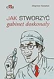 img - for Jak stworzyc gabinet doskonaly book / textbook / text book