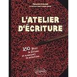 L'atelier d'�criture : 150 jeux de lettres et exercices de r�dactionpar Franck Evrard