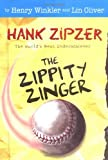 img - for The Zippity Zinger #4: The Mostly True Confessions of the World's Best Underachiever (Hank Zipzer) book / textbook / text book