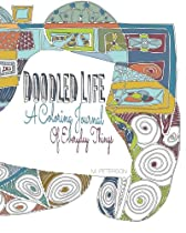 Doodled Life: A Coloring Journal of Everyday Things (Volume 1)