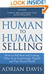 Human to Human Selling: How to Sell R...