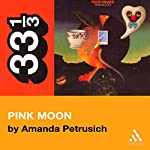 Nick Drake's Pink Moon (33 1/3 Series) | Amanda Petrusich