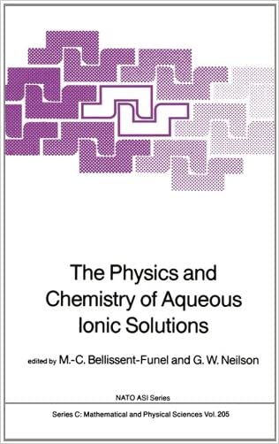 The Physics and Chemistry of Aqueous Ionic Solutions (Nato Science Series C:)