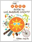 The Kid's Guide to Los Angeles County...