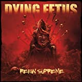 Reign Supreme (Deluxe Edition) by Dying Fetus