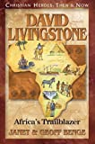 David Livingstone: Africas Trailblazer (Christian Heroes: Then & Now)