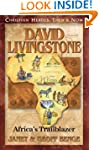 David Livingstone: Africa's Trailblaz...
