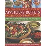 The Complete Illustrated Book of Appetizers, Buffets, Finger Food and Party Foodby Bridget Jones