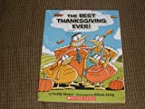 The Best Thanksgiving Ever! (0439808332) by Teddy Slater