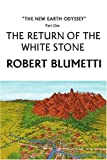 img - for The Return of the White Stone: The New Earth Odyssey Part One book / textbook / text book