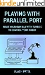 PLAYING WITH PARALLEL PORT: MAKE YOUR...