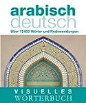Visuelles W�rterbuch Arabisch-Deutsch...