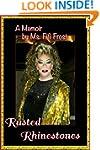 Rusted Rhinestones: A Memoir by Ms....