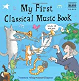 My First Classical Music Book (with Audio CD)