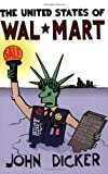 img - for The United States of Wal-Mart by Dicker, John (2005) Paperback book / textbook / text book