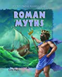 Roman Myths (Myths from Many Lands)