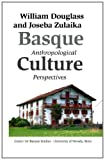 Basque Culture: Anthropological Perspectives (BASQUE TEXTBOOK SERIES) (1877802646) by Douglass, William A.