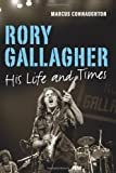 Marcus Connaughton Rory Gallagher: His Life and Times