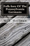 img - for Folk-lore Of The Pennsylvania Germans book / textbook / text book