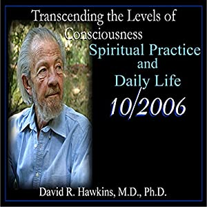 Transcending the Levels of Consciousness Series: Spiritual Practice and Daily Life Speech