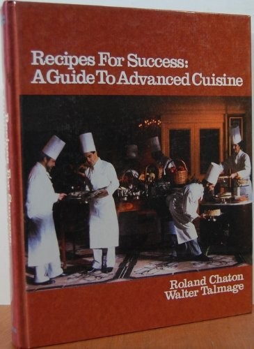 Recipes for Success: A Guide to Advanced Cuisine (Hospitality, Travel & Tourism)