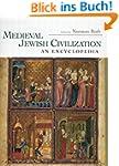 Medieval Jewish Civilization: An Ency...