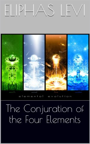 Eliphas Levi - The Conjuration of the Four Elements (English Edition)