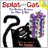 Splat the Cat: The Perfect Present for Mom & Dad