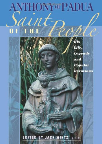 Anthony Of Padua: Saint Of The People