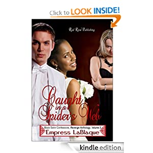 Caught in a Spider's Web (Black Satin Confessions, Revenge Anthology) Empress LaBlaque