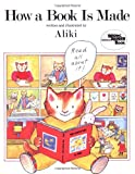 How a Book Is Made (Reading Rainbow Book) (0064460851) by Aliki