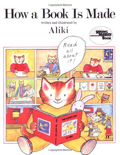 How a Book Is Made (Reading Rainbow Book): Aliki: 9780064460859: Amazon.com: Books