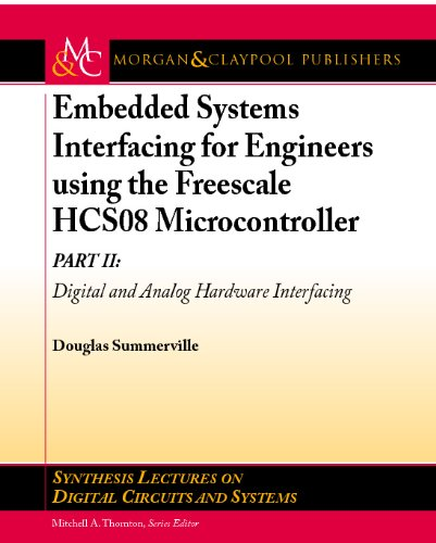 Embedded Systems Interfacing for Engineers using the Freescale HCS08 Microcontroller II: Digital and Analog Hardware Interfacing