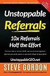 Unstoppable Referrals: 10x Referrals...