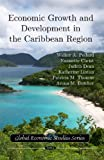 img - for Economic Growth and Development in the Caribbean Region (Global Economic Studies) book / textbook / text book