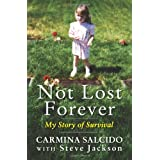 Not Lost Forever: My Story of Survival ~ Steve Jackson