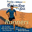 Chicken Soup for the Soul: Runners: 101 Inspirational Stories of Energy, Endurance, and Endorphins (       UNABRIDGED) by Jack Canfield, Mark Victor Hansen, Amy Newmark (editor), Dean Karnazes Narrated by Christina Traister, Dan John