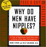 Why Do Men Have Nipples? Page-A-Day Calendar 2008 (0761145818) by Leyner, Mark